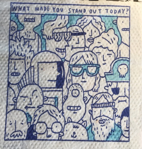 How Did You Stand Out Today Napkin